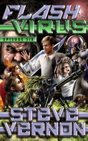 Flash Virus: Episode Six - Bigfoot's Story ebook by Steve Vernon