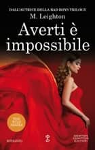Averti è impossibile eBook by M. Leighton