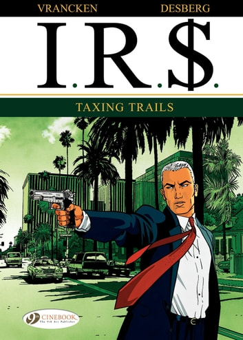 I.R.$. - Volume 1 - Taxing Trails ebook by Stephen Desberg