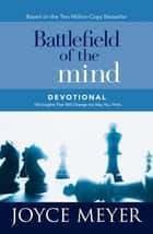 Battlefield of the Mind Devotional - 100 Insights That Will Change the Way You Think ebook by