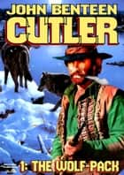 Cutler 1: The Wolf Pack ebook by