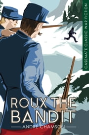 Roux the Bandit - A Novel ebook by André Chamson