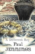 A Different Boy ebook by Paul Jennings