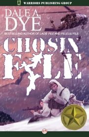 Chosin File ebook by Dale  A. Dye