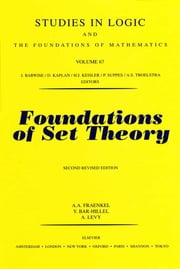 Foundations of Set Theory ebook by A.A. Fraenkel, Y. Bar-Hillel, A. Levy