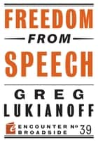 Freedom from Speech ebook by Greg Lukianoff