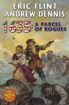1635: A Parcel of Rogues ebook by