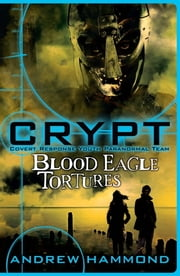 CRYPT: Blood Eagle Tortures ebook by Andrew Hammond