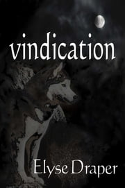 Vindication ebook by Elyse Draper