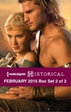 Harlequin Historical February 2015 - Box Set 2 of 2 - Breaking the Rake's Rules\Taming His Viking Woman\The Knight's Broken Promise ebook by Bronwyn Scott, Michelle Styles, Nicole Locke