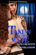 Taken by Her Mate ebook by Sam Crescent