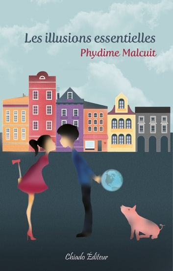 Les illusions essentielles ebook by Phydime Malcuit