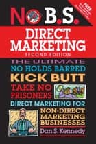 No B.S. Direct Marketing ebook by Dan S. Kennedy