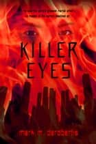 Killer Eyes ebook by Mark DeRobertis