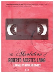 The Absolution of Roberto Acestes Laing ebook by Nicholas Rombes