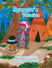 Sparrow's Vacation ebook by Howard Losness