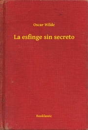 La esfinge sin secreto ebook by Oscar Wilde