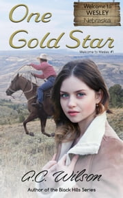 One Gold Star - Welcome To Wesley, #1 ebook by A.C. Wilson