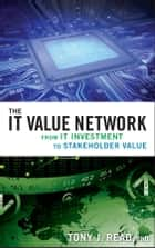 The IT Value Network ebook by Tony J. Read