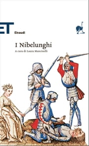 I Nibelunghi ebook by AA. VV.,Laura Mancinelli