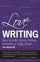 Love Writing ebook by Sue Moorcroft