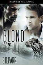 Blond ebook by E. D. Parr