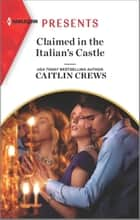 Claimed in the Italian's Castle ebook by Caitlin Crews
