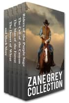 Zane Grey Collection: Riders of the Purple Sage, The Call of the Canyon, The Man of the Forest, The Desert of Wheat and Much More ekitaplar by Zane Grey