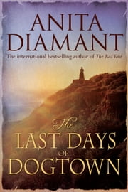 The Last Days of Dogtown ebook by Anita Diamant