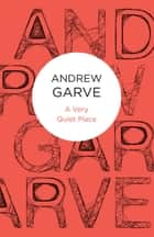 A Very Quiet Place ebook by Andrew Garve