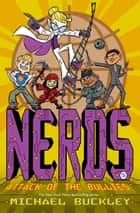 NERDS: Book Five: Attack of the BULLIES ebook by Michael Buckley, Ethen Beavers