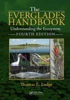 The Everglades Handbook ebook by Thomas E. Lodge