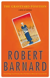 The Graveyard Position - A Novel of Suspense ebook by Robert Barnard
