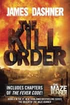 The Kill Order ebook by James Dashner