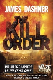 The Kill Order (Maze Runner, Book Four; Origin) ebook by James Dashner