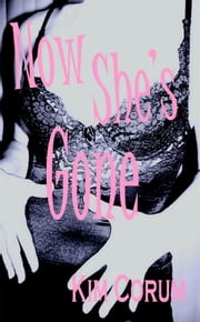 Now She's Gone ebook by Corum, Kim