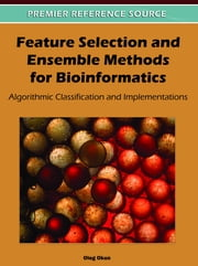 Feature Selection and Ensemble Methods for Bioinformatics - Algorithmic Classification and Implementations ebook by Oleg Okun