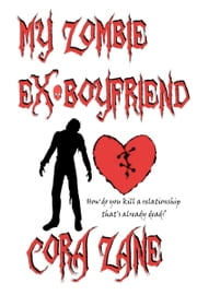 My Zombie Ex-Boyfriend ebook by Cora Zane