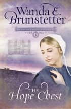 The Hope Chest ebook by Wanda E. Brunstetter