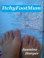 ItchyFootMum ebook by Jasmine Harper