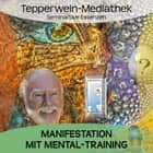 Manifestation mit Mental-Training audiobook by