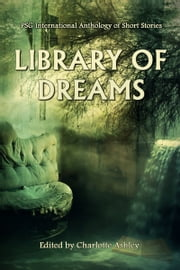 Library of Dreams ebook by Charlotte Ashley, JC McDowell, Kim Fry,...