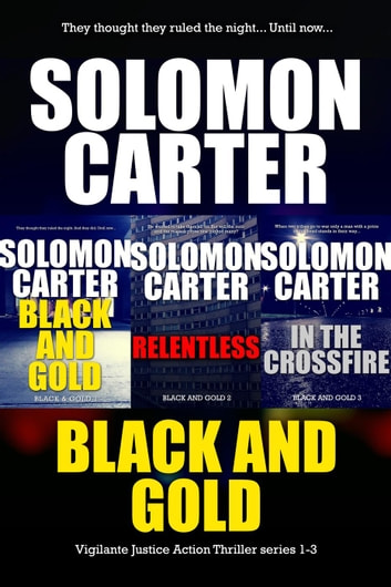Black and Gold Vigilante Justice Action Thriller series books 1-3 - Black & Gold ebook by Solomon Carter