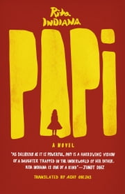 Papi - A Novel ebook by Rita Indiana,Achy Obejas,Achy Obejas