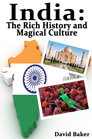 India: The Rich History and Magical Culture ebook by David Baker