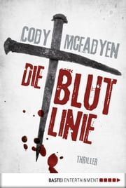 Die Blutlinie - 1. Fall für Smoky Barrett - Thriller eBook by Cody Mcfadyen, Axel Merz