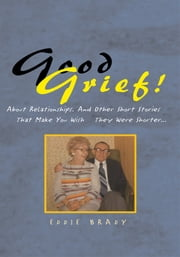 Good Grief! ebook by Eddie Brady