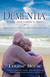 Dementia: Frank & Linda's Story ebook by Louise Morse
