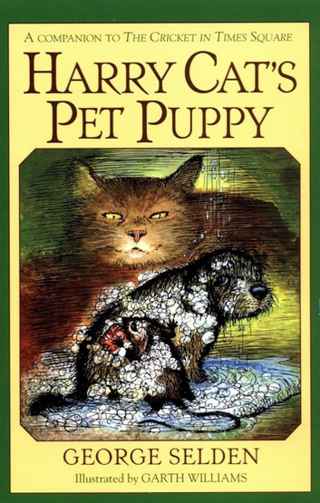 Harry Cat's Pet Puppy - A Companion to the Cricket in Times Square ebook by George Selden