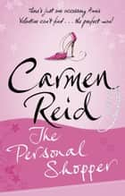 The Personal Shopper - (Annie Valentine Book 1) ebook by Carmen Reid